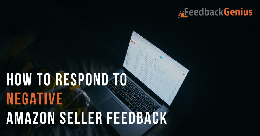 How to Respond to Negative Amazon Seller Feedback
