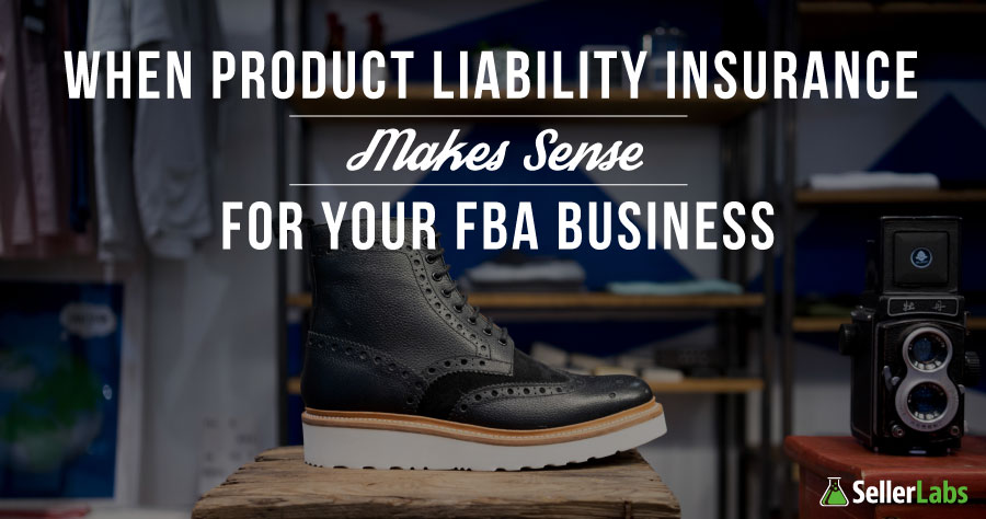 When Product Liability Insurance Makes Sense for your Amazon FBA Business