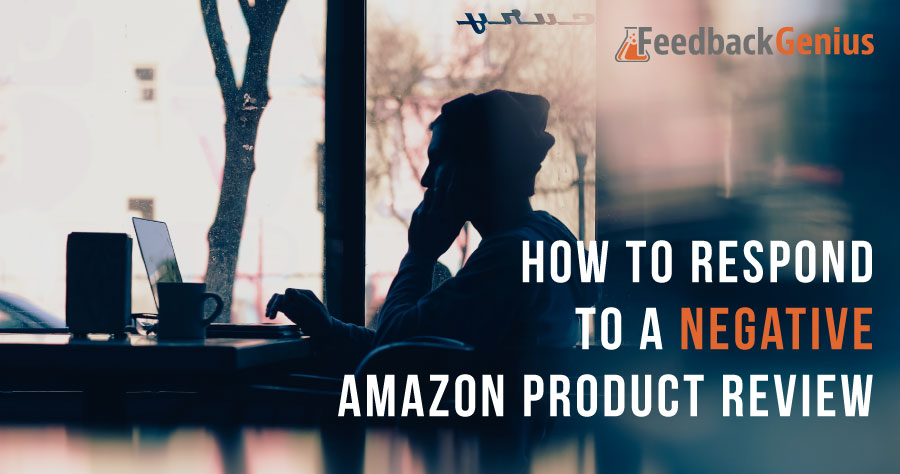 How to Respond to a Negative Amazon Product Review