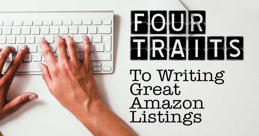Four Traits to Writing Great Amazon Listings