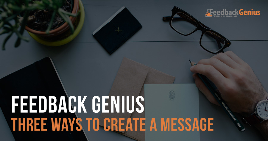 Feedback Genius – Three Ways to Create a New Message