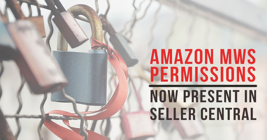 Amazon MWS Permissions Now Present In Seller Central