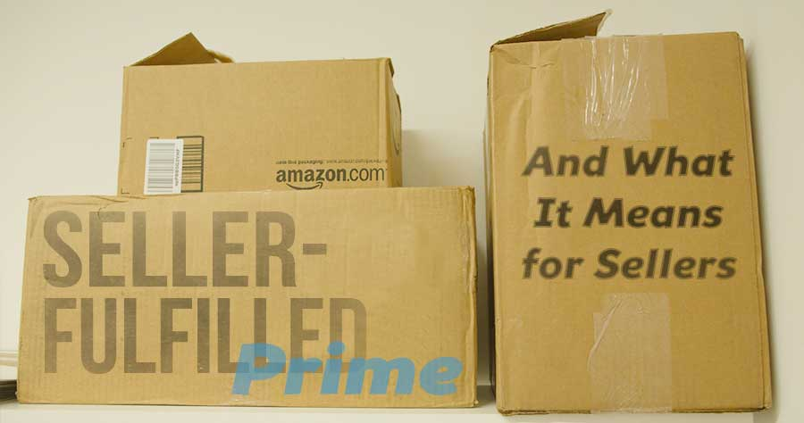 Seller-Fulfilled Amazon Prime – What It Means for Sellers