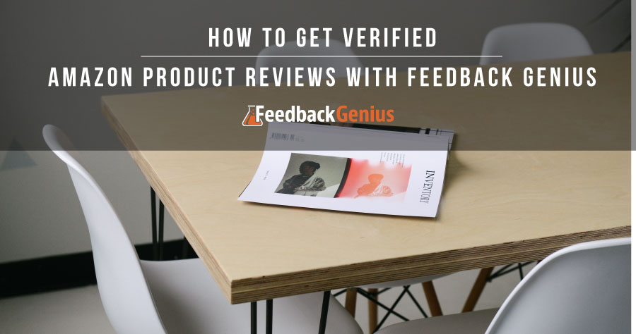How to Get Verified Amazon Product Reviews with Feedback Genius