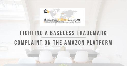Fighting a Baseless Trademark Complaint on the Amazon Platform