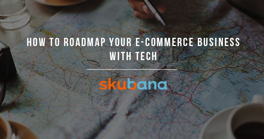 How to Roadmap Your eCommerce Business with Tech