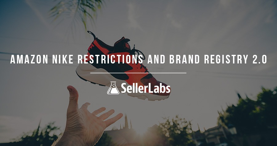 Amazon Nike Restrictions and Brand Registry 2.0
