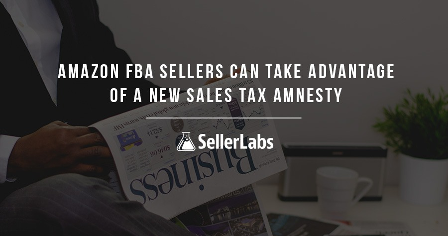 Amazon FBA Sellers Can Take Advantage of a New Sales Tax Amnesty