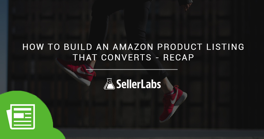 How to Build an Amazon Product Listing That Converts – Facebook Live Recap
