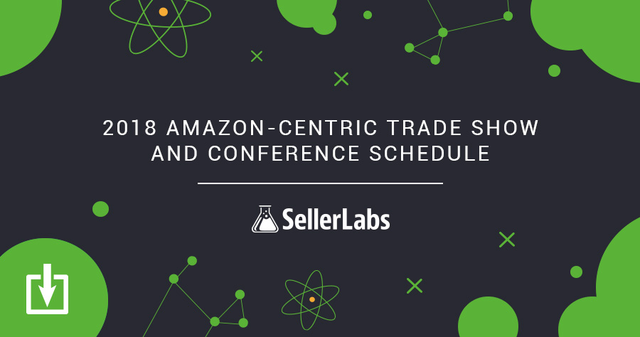 Seller Labs 2018 Amazon-Centric Trade Show and Conference Schedule