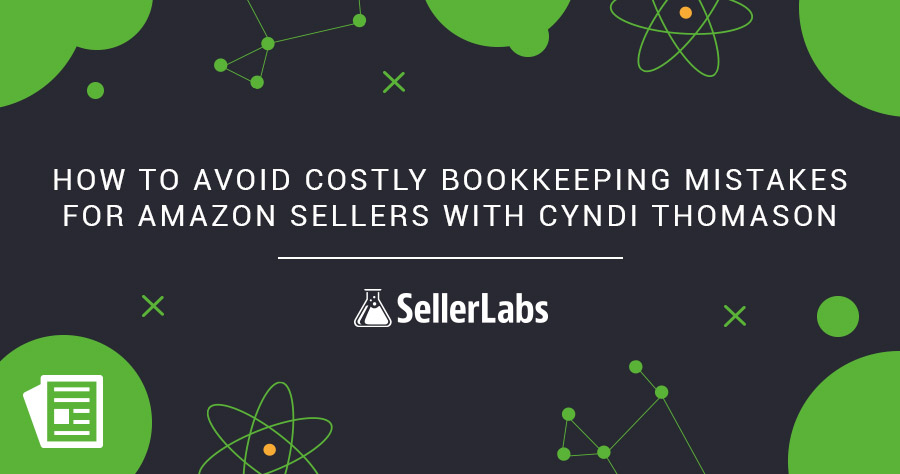 How to Avoid Costly Bookkeeping Mistakes for Amazon Sellers with Cyndi Thomason of Bookskeep