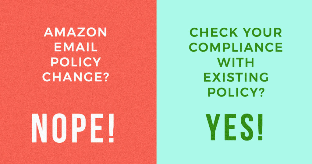 Amazon Email Policy Change? Nope. Check Your Compliance with Existing Policy? Yes!