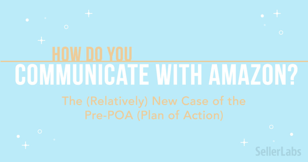 How Do You Communicate with Amazon? The (Relatively) New Case of the Pre-POA (Plan of Action)