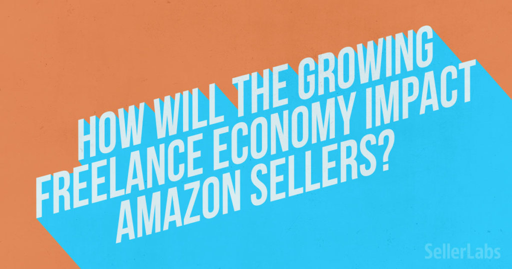 How Will the Growing Freelance Economy Impact Amazon Sellers?