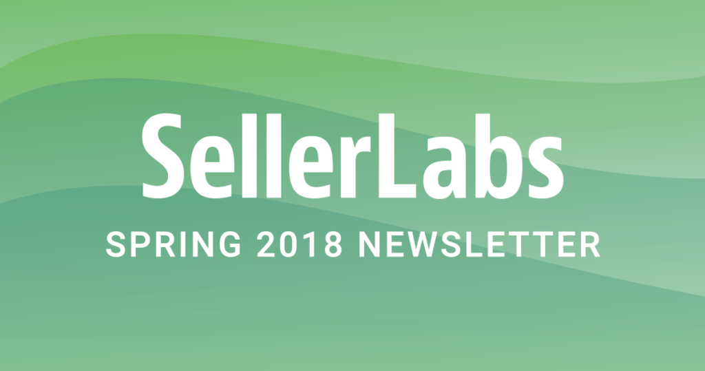 Seller Labs Spring 2018 Newsletter: The Growth-Focus Edition