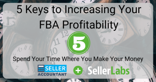 5 Keys to Increasing your FBA Profitability | Spend Your Time Where You Make Your Money