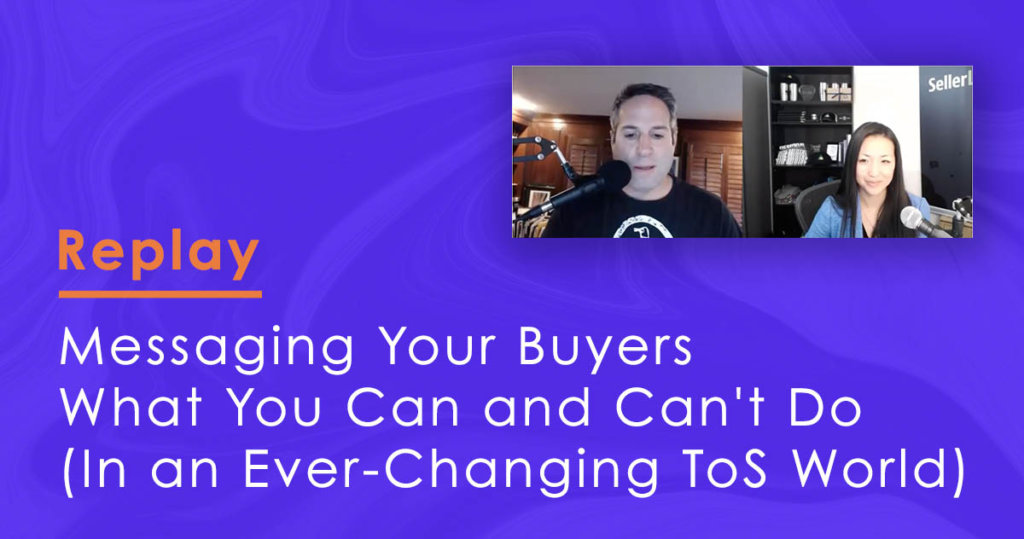 Replay: Messaging Your Buyers—What You Can and Can't Do (In an Ever-Changing ToS World)