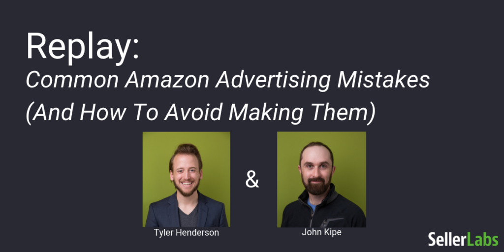 Replay: Common Amazon Advertising Mistakes (And How to Avoid Making Them)