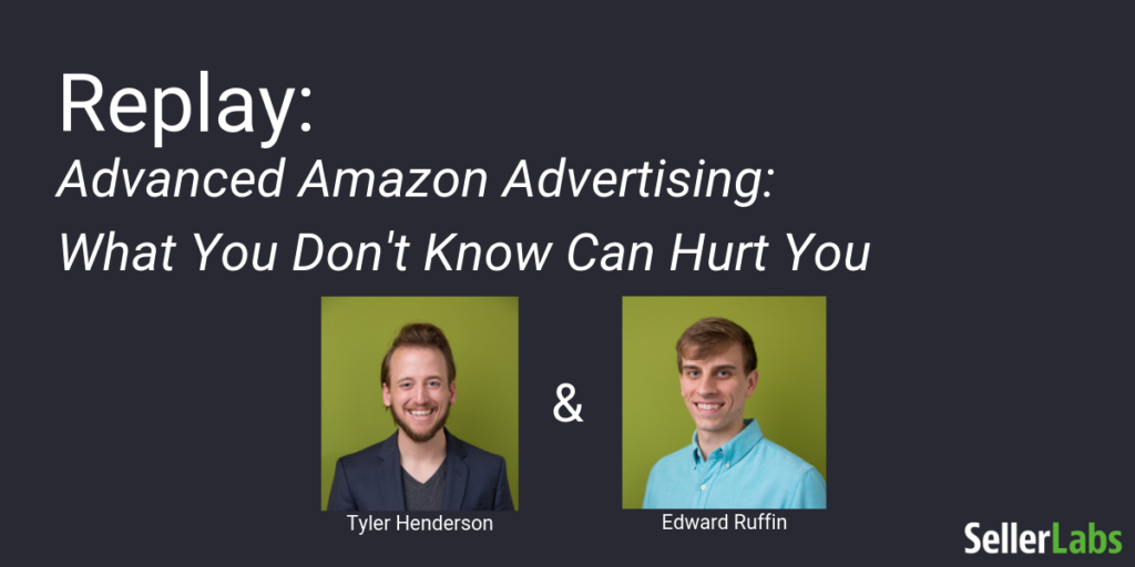 Replay: Advanced Amazon Advertising: What You Don't Know Can Hurt You