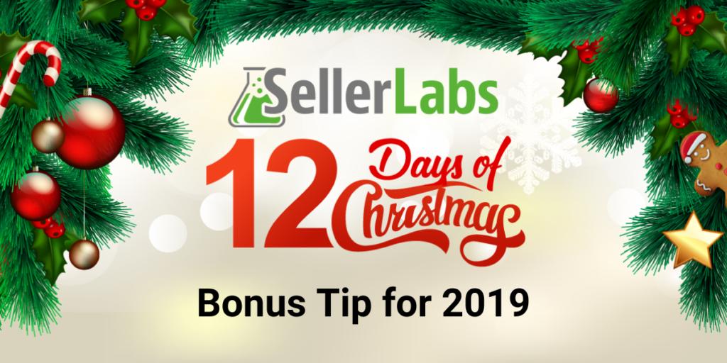 Seller Labs' 12 Days of Christmas + Bonus Tip For 2019