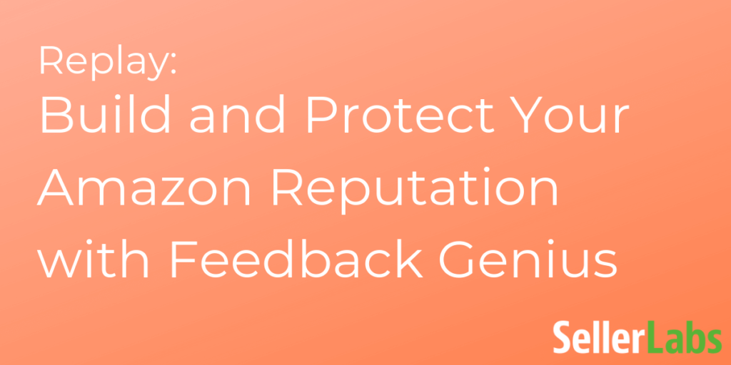 Replay: Build and Protect Your Amazon Reputation with Feedback Genius