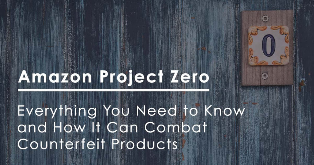 Amazon Project Zero: Everything You Need to Know and How It Can Combat Counterfeit Products