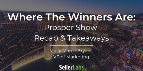 Where the Winners Are: Prosper Show Recap & Takeaways