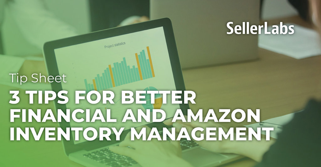 3 Tips for Better Financial and Amazon Inventory Management