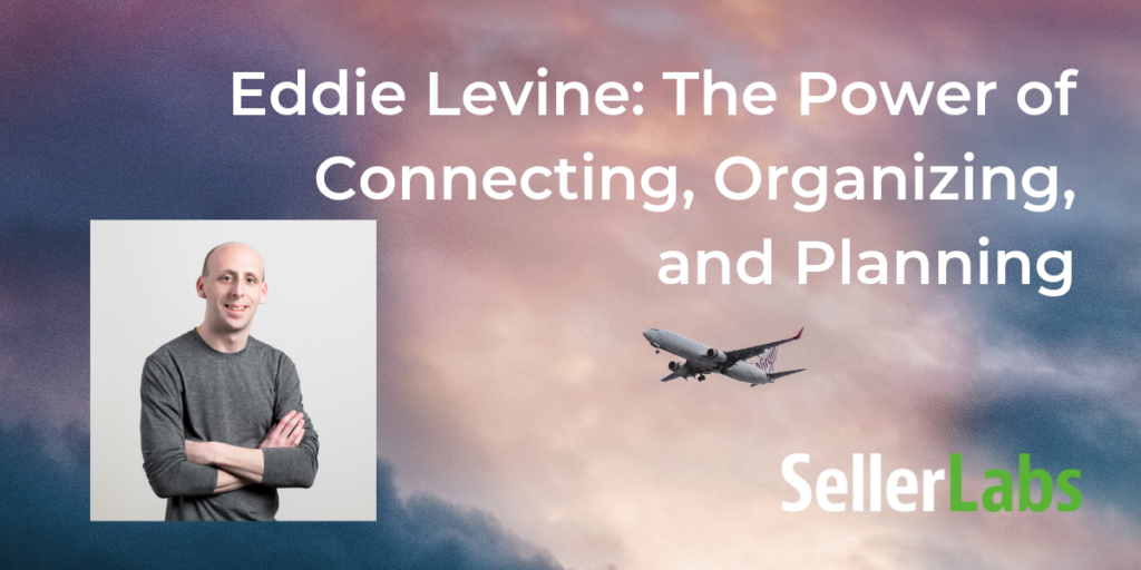 Eddie Levine: The Power of Connecting, Organizing, and Planning