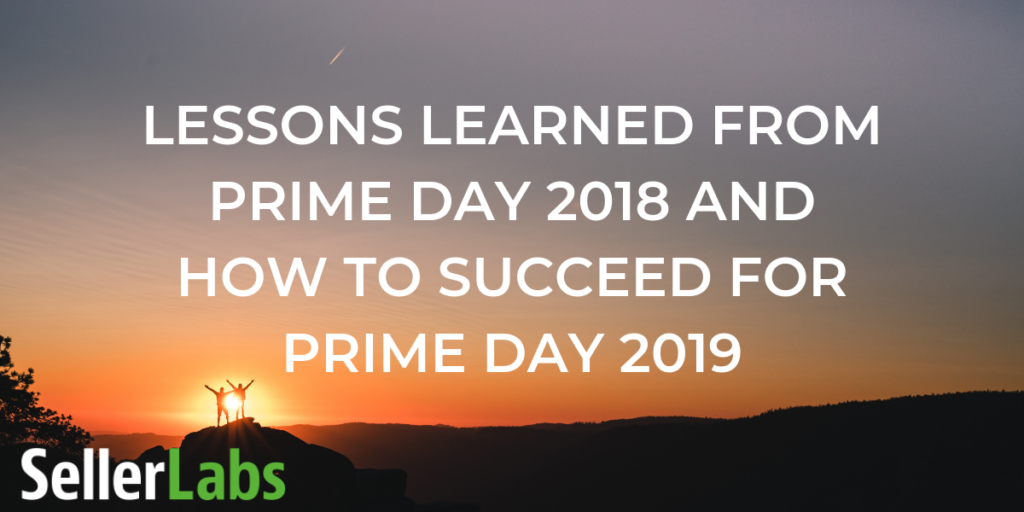 [Webinar] Lessons Learned from Prime Day 2018 & How to Succeed for Prime Day 2019