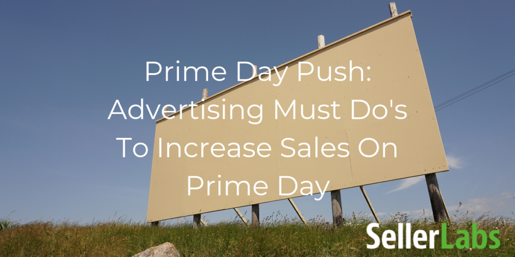 [Webinar] Prime Day Push: Advertising Must-Do's to Increase Sales on Prime Day