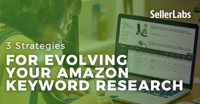 3 Strategies for Evolving Your Amazon Keyword Research