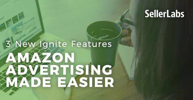 Amazon Advertising Made Easier – 3 New Ignite Features