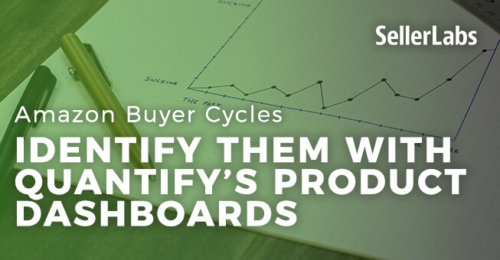 Amazon Buyer Cycles: Identify Them with Quantify's Product Dashboards