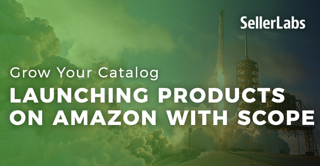 Grow Your Catalog: Launching Products on Amazon with Scope