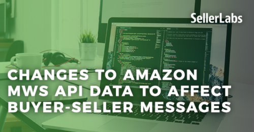 Changes to Amazon MWS API Data to Affect Buyer-Seller Messages