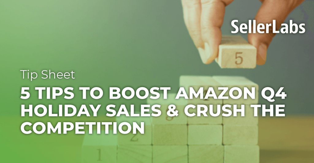 [Tip Sheet] 5 Tips to Boost Amazon Q4 Holiday Sales and Crush the Competition