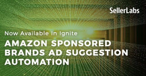 Amazon Sponsored Brands Ad Suggestion Automation Now Available in Ignite
