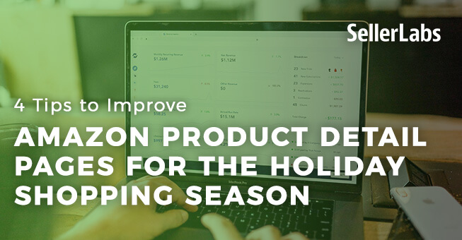 4 Tips to Improve Your Amazon Product Detail Pages for the Holiday Shopping Season