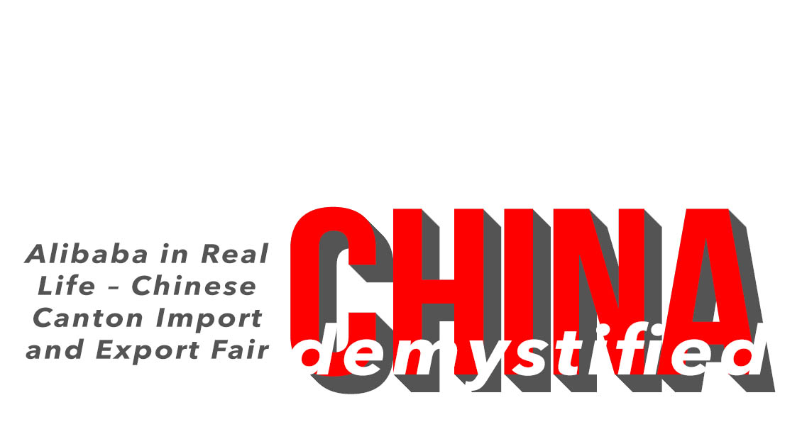 Alibaba In Real Life – Chinese Canton Import And Export Fair