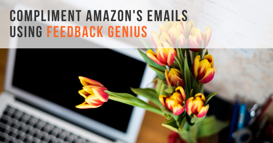 Compliment Amazon's Emails Using Feedback Genius