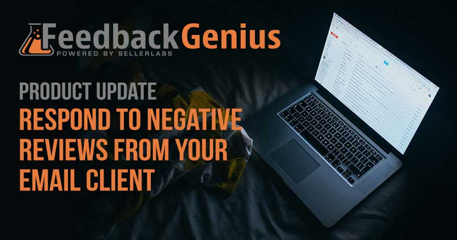 New Feedback Genius Feature: Respond To Negative Reviews From Your Email Client