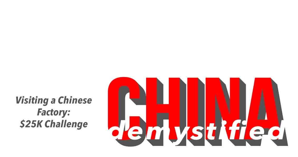 Blog Header Text China Demystified 25k Visiting A Factory