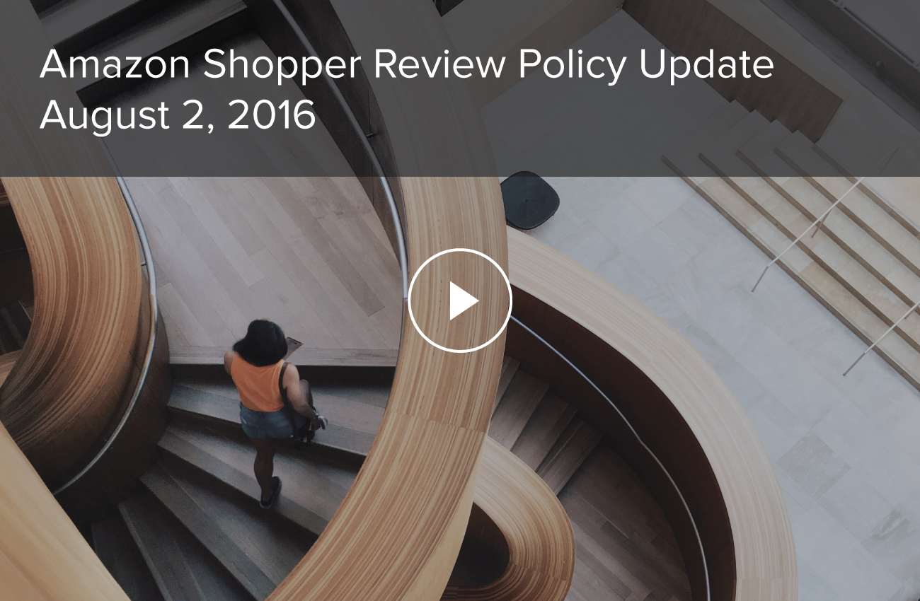 Amazon Shopper Review Policy Update – August 2, 2016