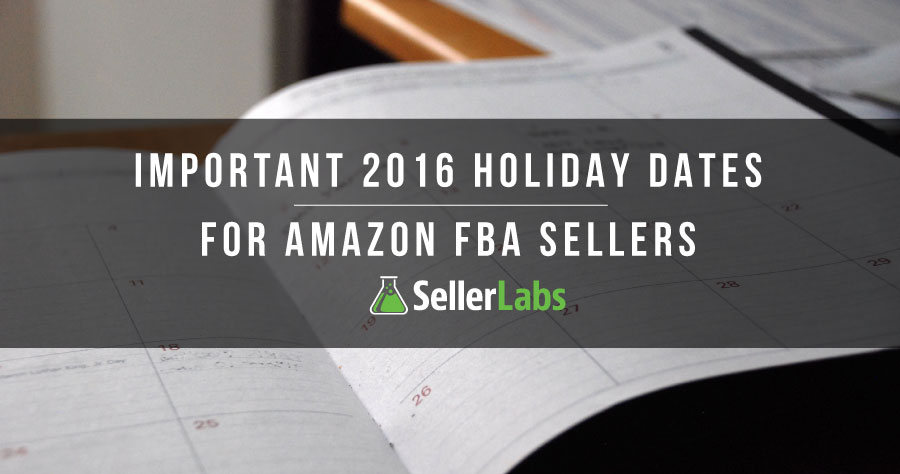Important 2016 Holiday Dates For Amazon FBA Sellers