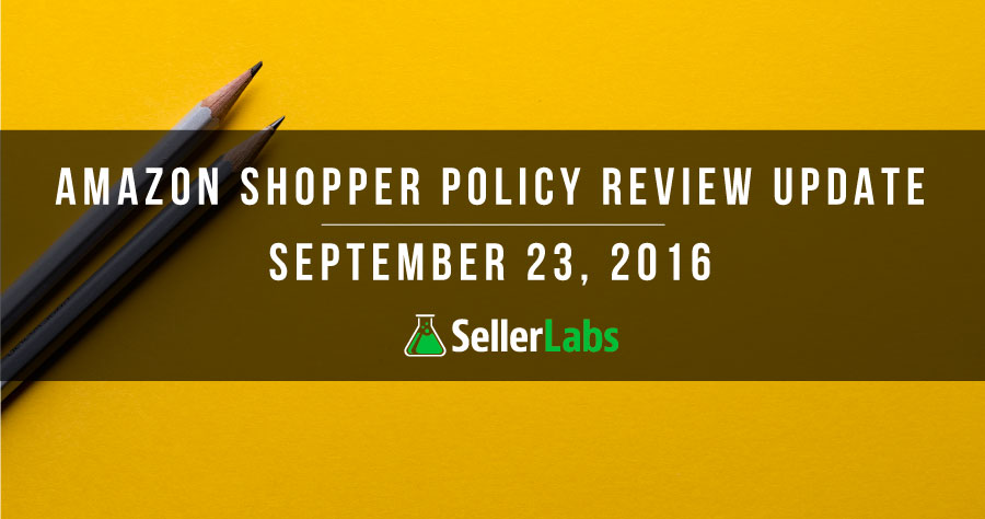 Amazon Shopper Policy Review Update – September 23, 2016