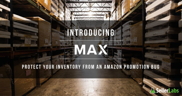 Introducing MAX  – Protect Your Inventory From An Amazon Promotion Bug