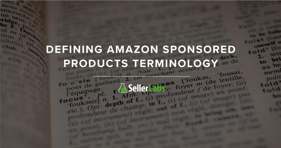 Defining Amazon Sponsored Products Terminology