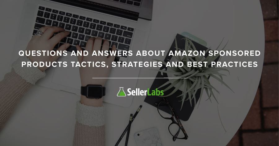 Questions And Answers About Amazon Sponsored Products Tactics, Strategies And Best Practices