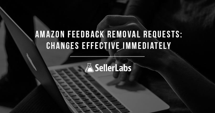 Amazon Feedback Removal Requests: Changes Effective Immediately